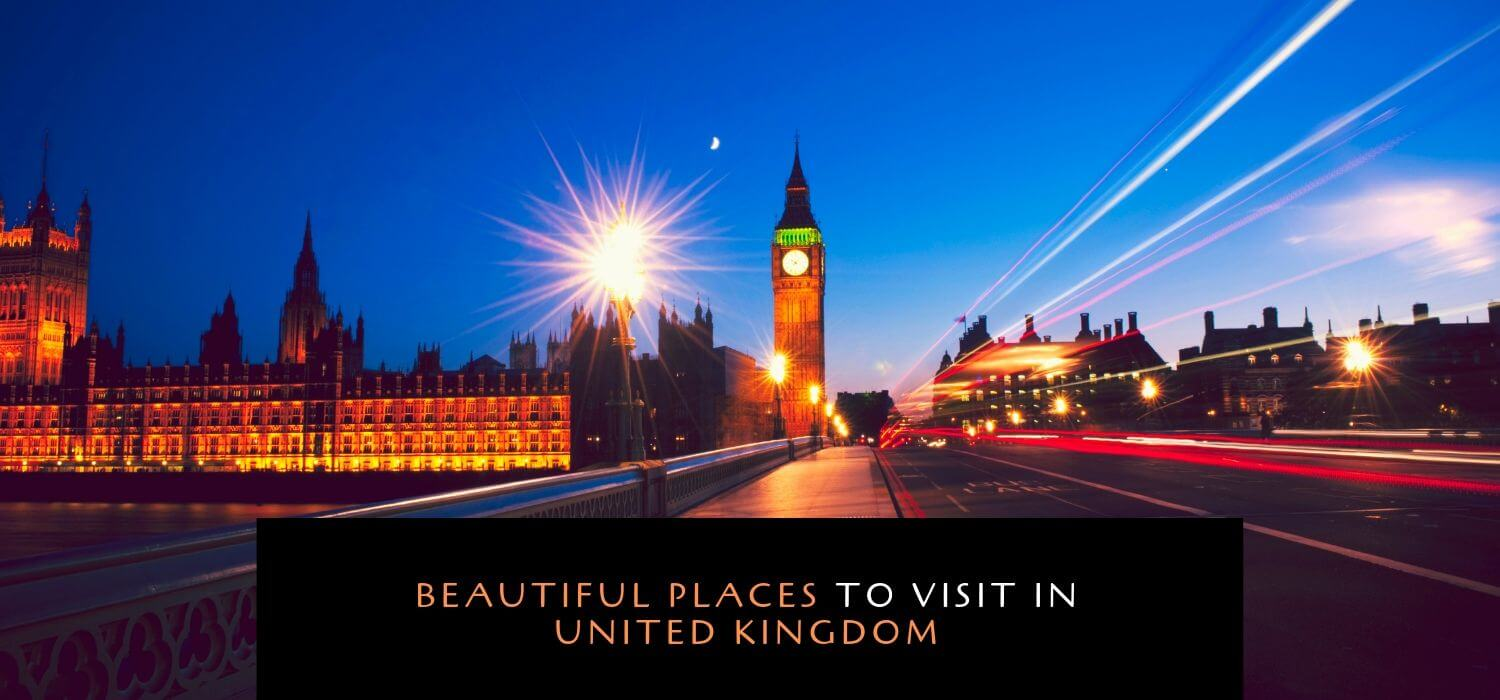 Beautiful Places to Visit in United Kingdom