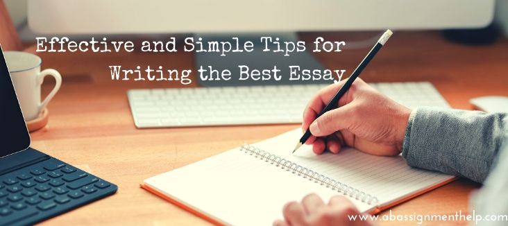 EFFECTIVE AND SIMPLE TIPS FOR WRITING THE BEST ESSAY