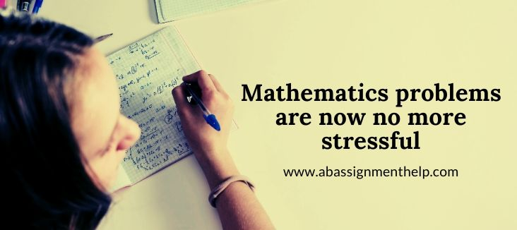 Mathematics problems are now no more stressful