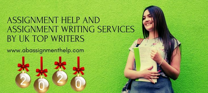 ASSIGNMENT HELP AND ASSIGNMENT WRITING SERVICES BY UK TOP WRITERS