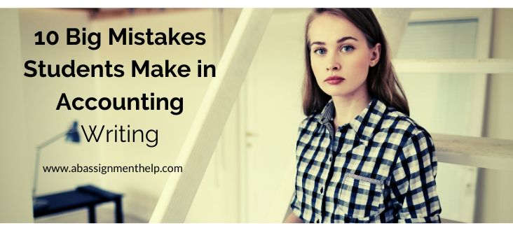 10 big mistakes students make in accounting writing